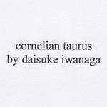 cornelian taurus(コーネリアンタウラス)