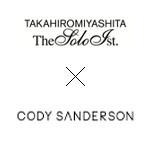 TAKAHIRO MIYASHITA The Soloist.×CODY SANDERSON(タカヒロミヤシタザソロイスト×コディサンダーソン)